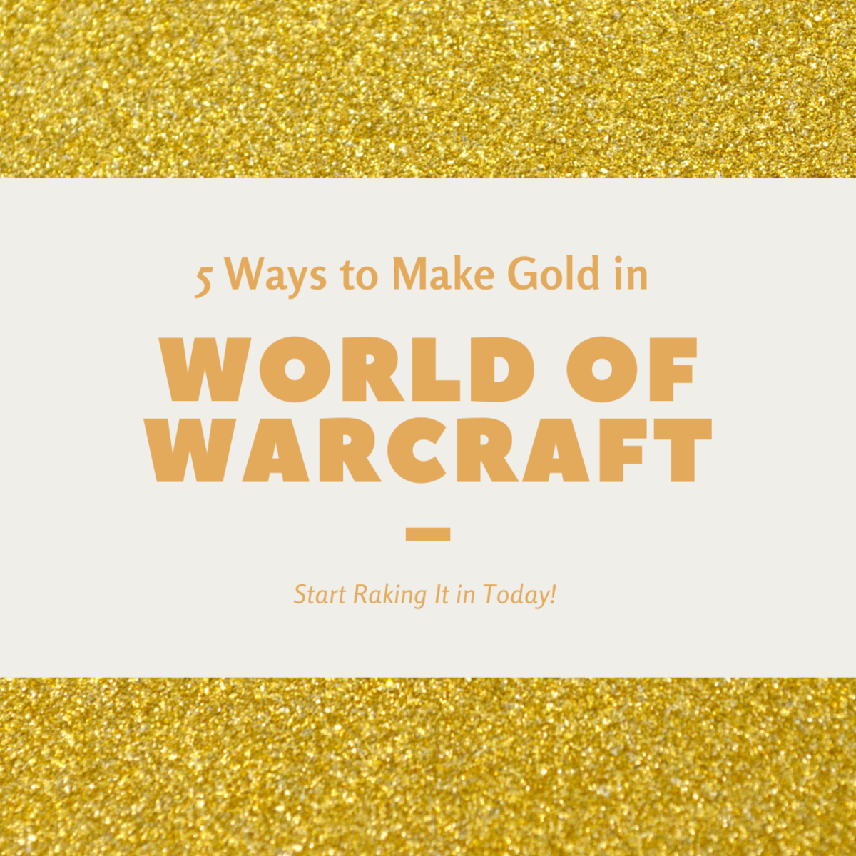 The 5 Best Ways to Make Gold in