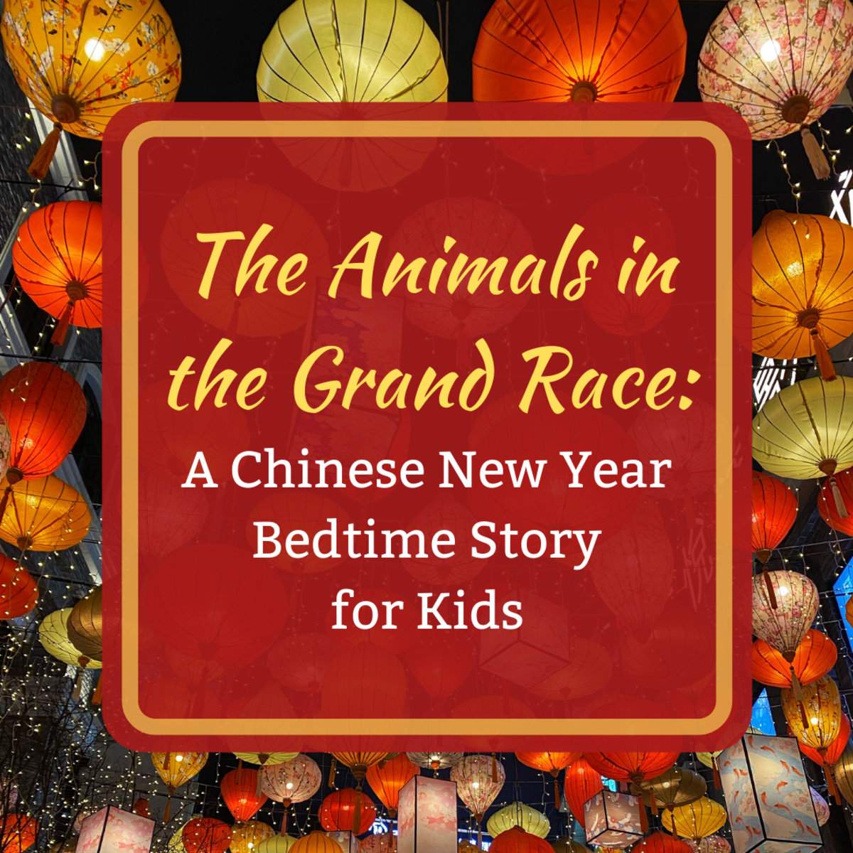 The 12 Chinese New Year Animals: A Zodiac Story for Kids