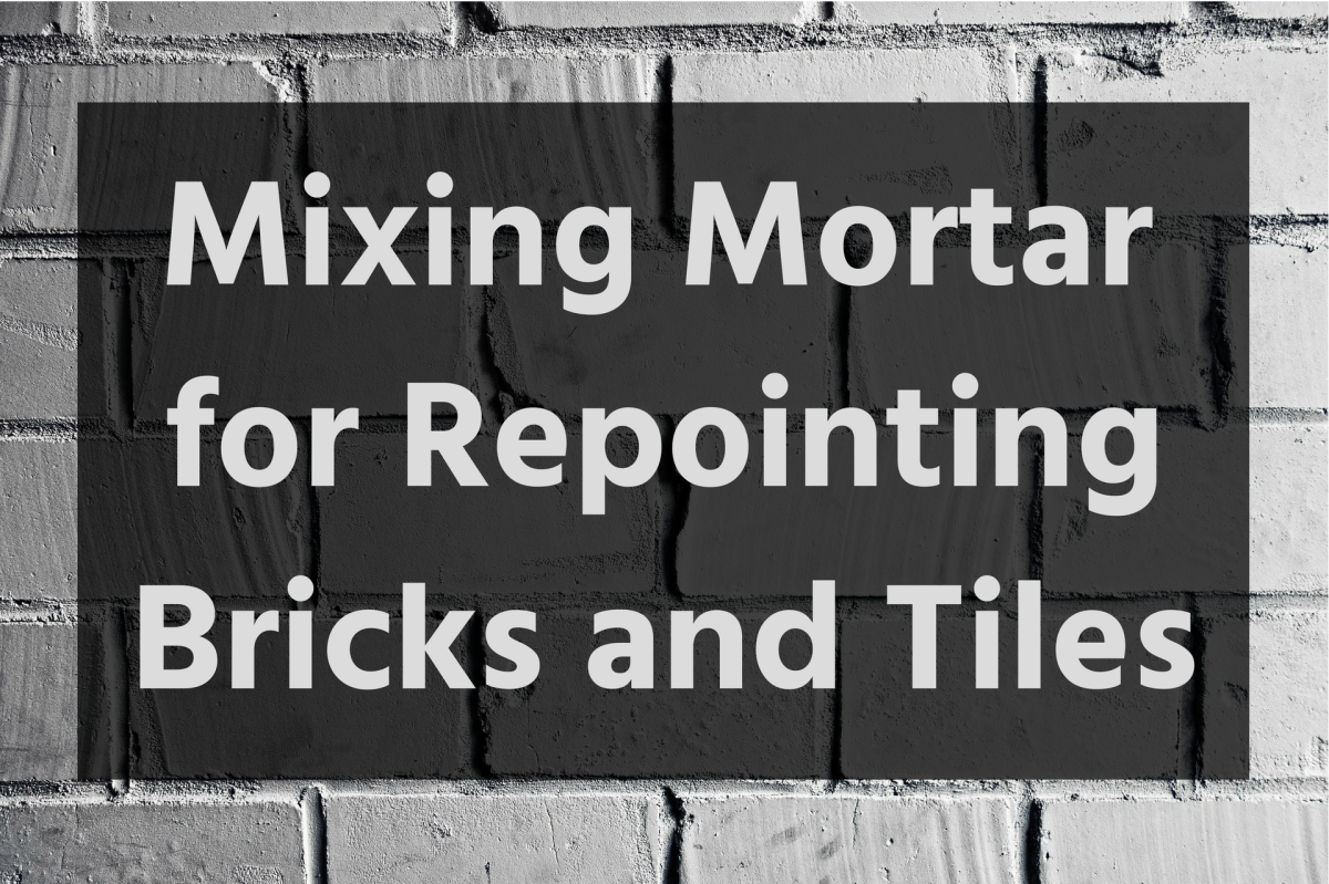 How to Make, Mix and Use Mortar for Repointing Brickwork and Ridge Tiles