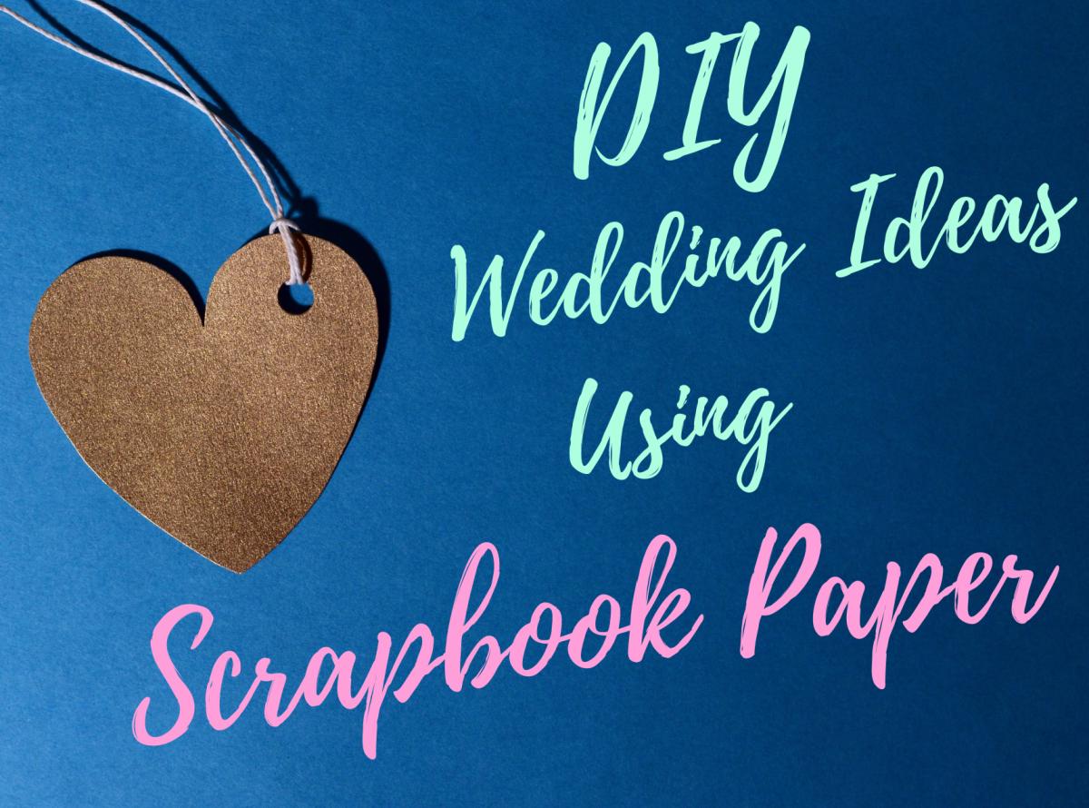 DIY Wedding Ideas Using Scrapbook Paper