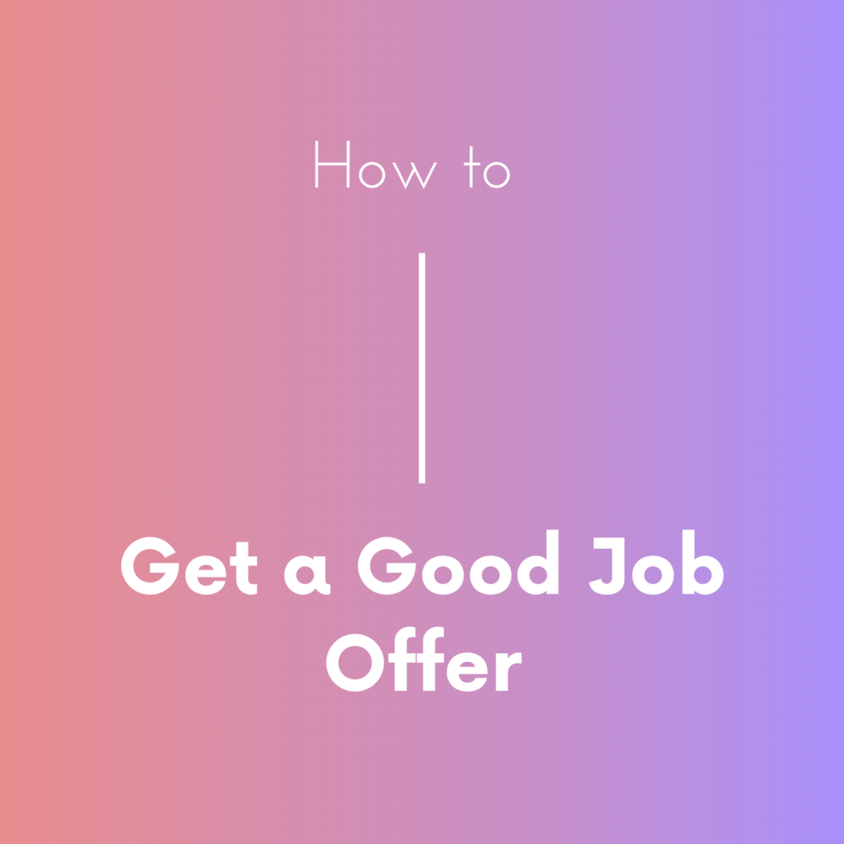 Follow these tips to better your chances of getting that job offer!