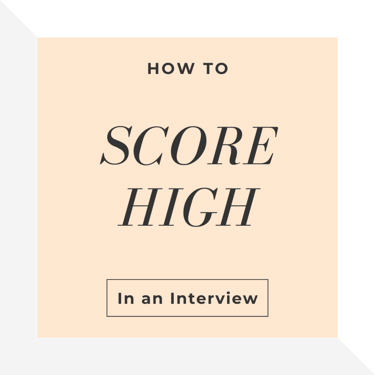 How to Score High in a Job Interview
