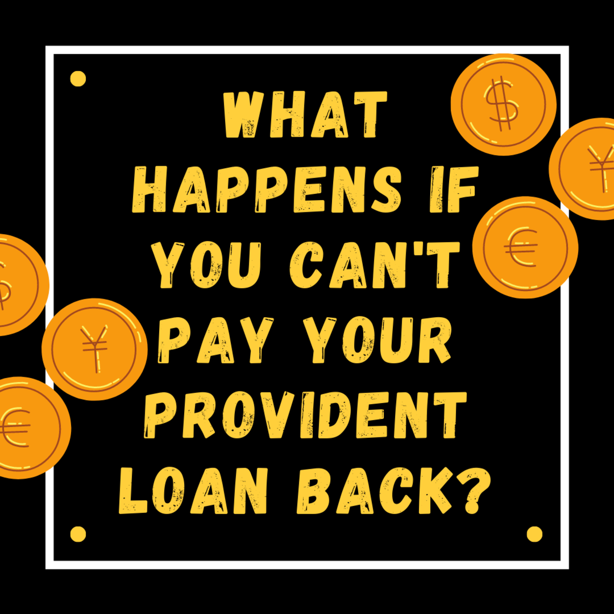 What Happens If You Can't Pay Your Provident Loan Back?