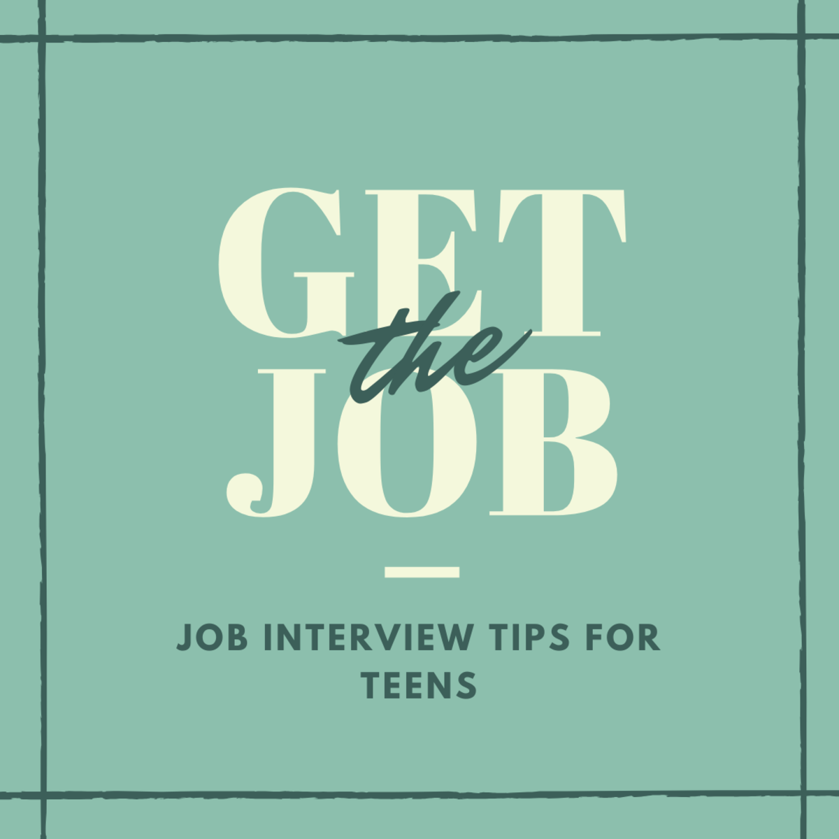 Tips for teens to ace their interview and get the job.