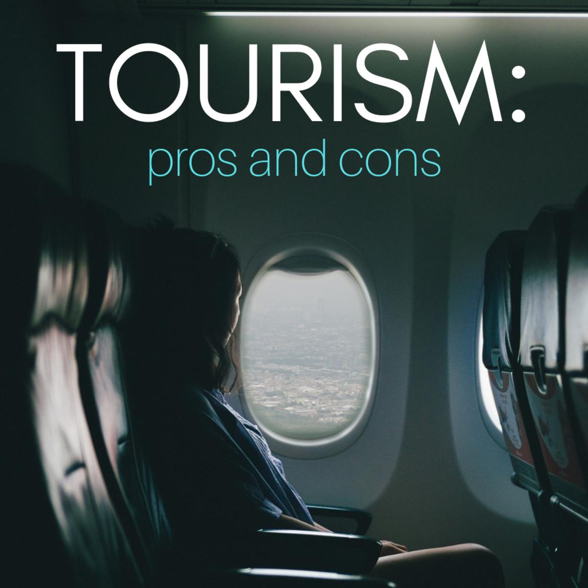 The Advantages and Disadvantages of Tourism | Soapboxie