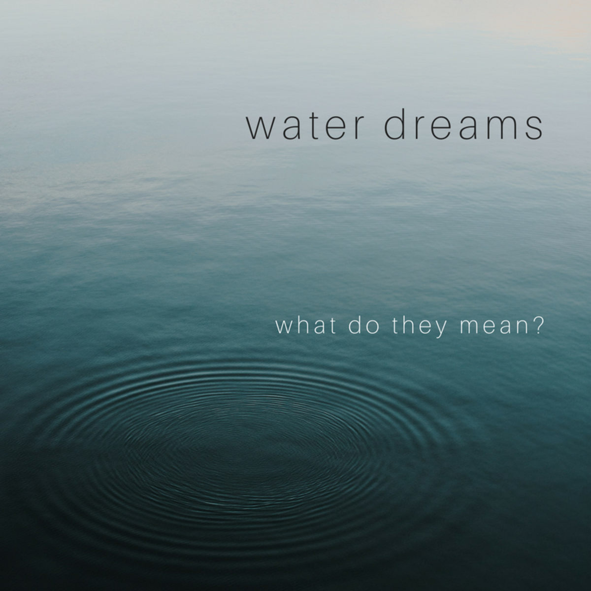 An encyclopedic list of water dream interpretations.