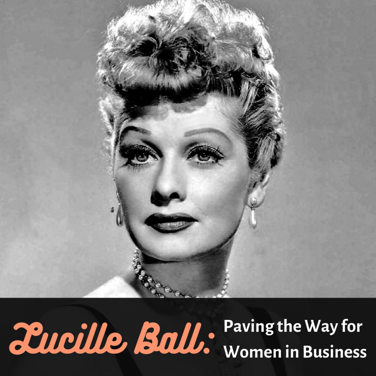 Learn more about Lucille Ball and how she broke ground for women in the business world.