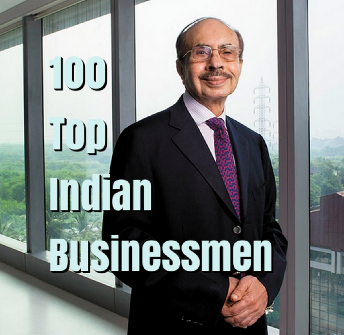 The Top 100 Indian Businessmen and Entrepreneurs