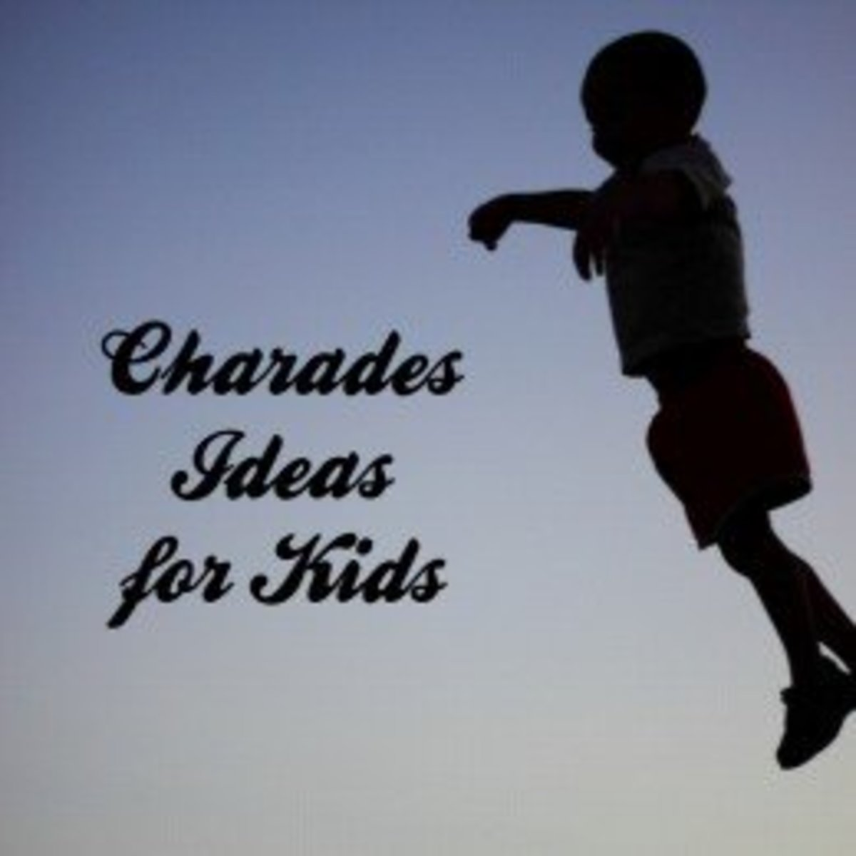 Ideas and Word List for Kids Charades