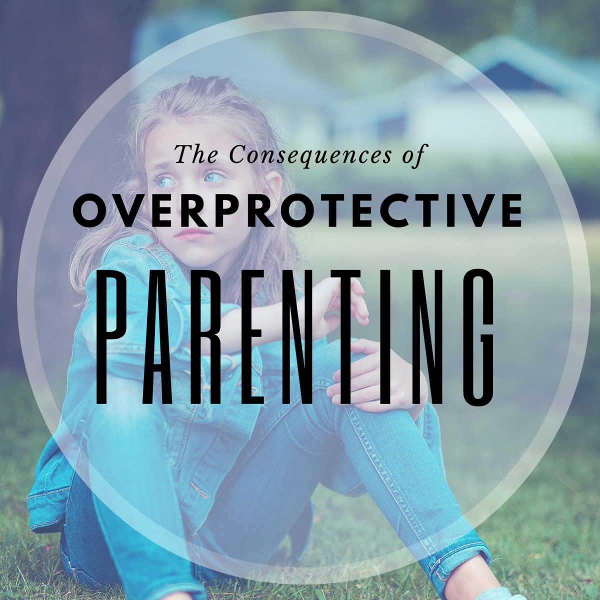 Overprotective parents are only doing a disservice by sheltering their children from life. They are preventing their children from exploring and enjoying the normal things of childhood.