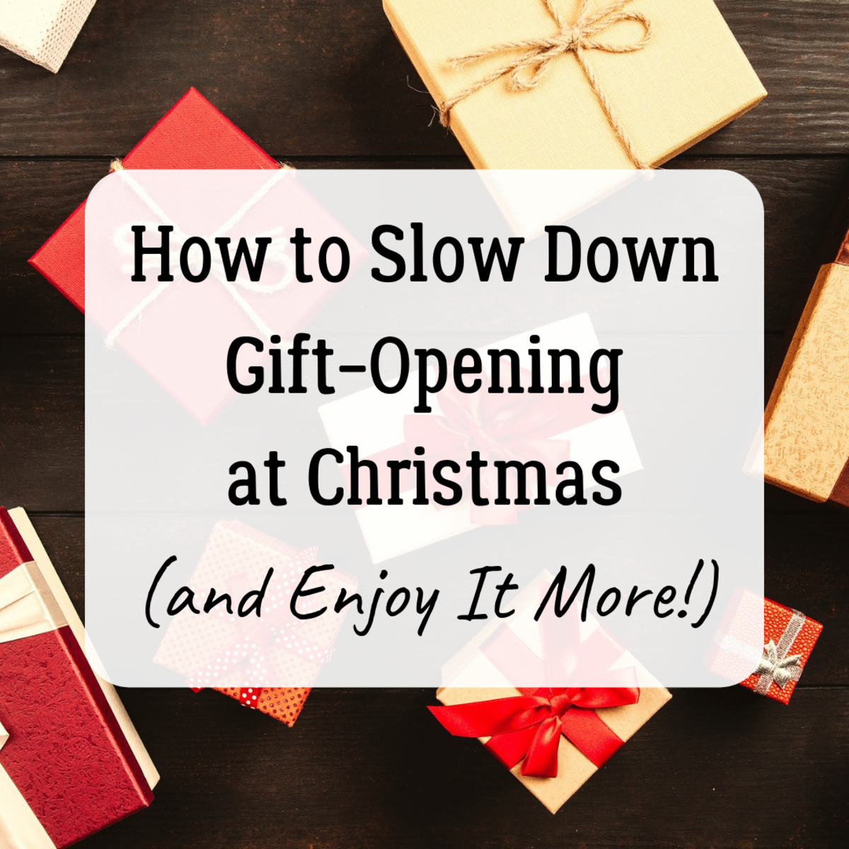 If your family rushes through their presents at Christmas, try these strategies for slowing down and enjoying the act of opening gifts.