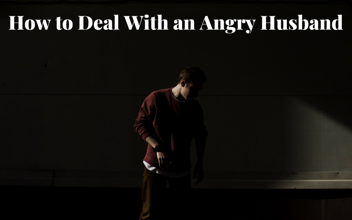 How to Deal With an Angry Husband Without Sacrificing Your Dignity