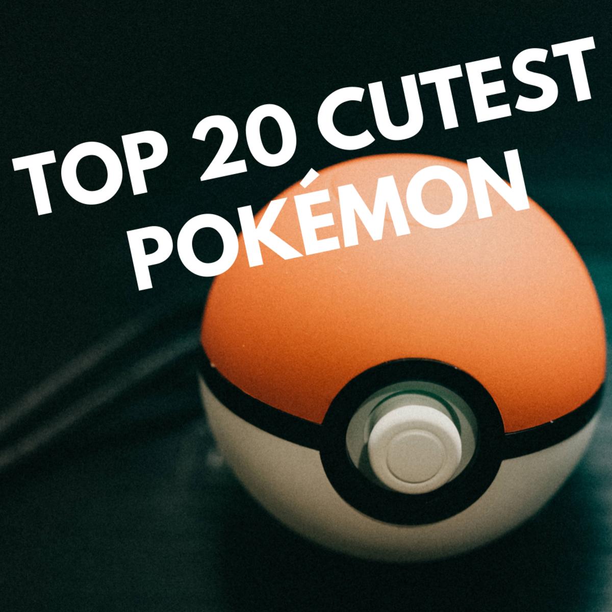Top 20 Cutest Pokémon
