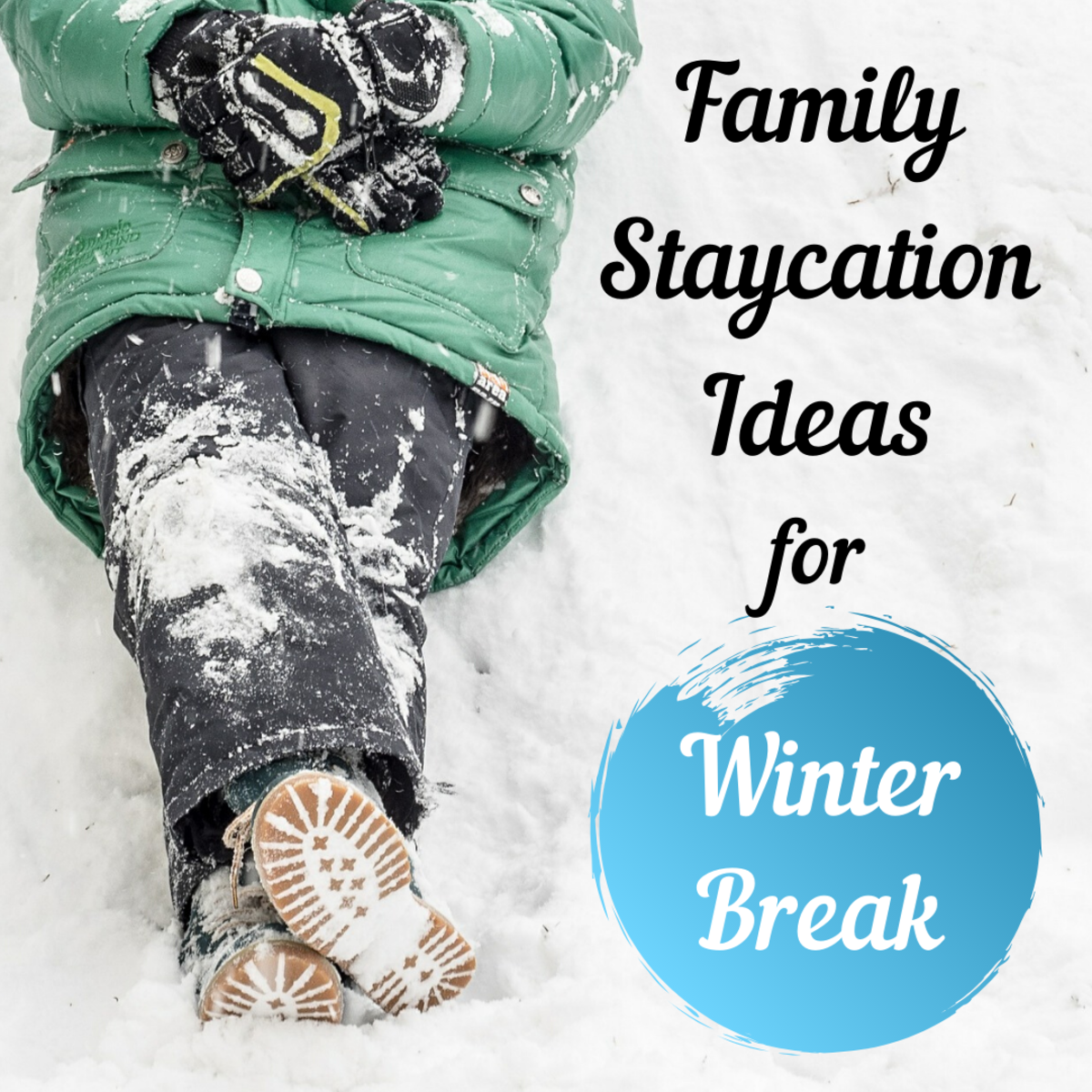 You don't need to take an expensive trip to keep the kids happy over winter break. Try these fun, easy activities at home or in your neighbourhood!