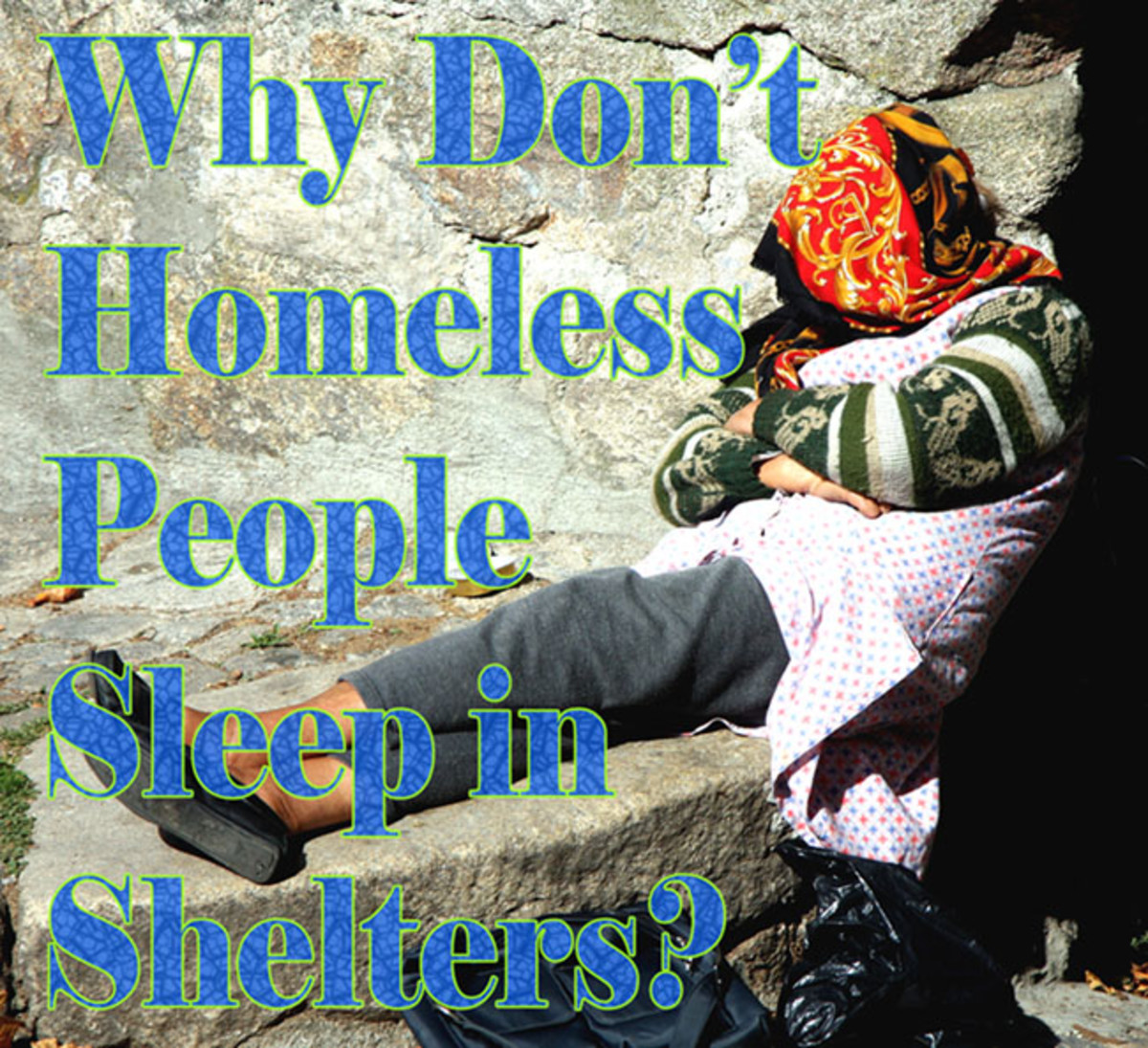 Why Don't Homeless People Use Shelters?