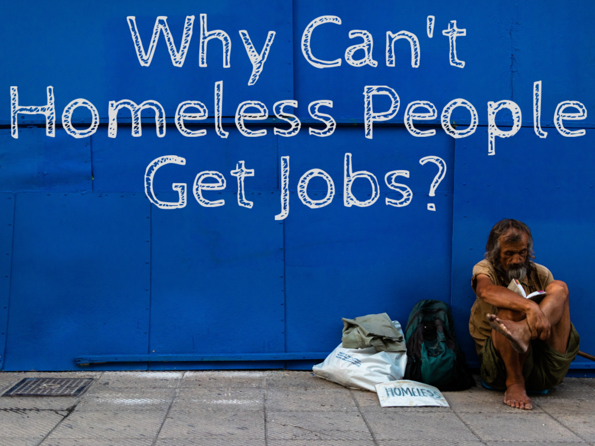 Why Dont Homeless People Just Get Jobs Soapboxie