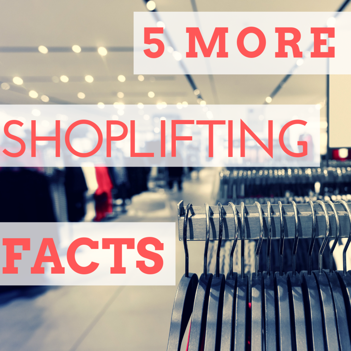5 More Facts About Shoplifting