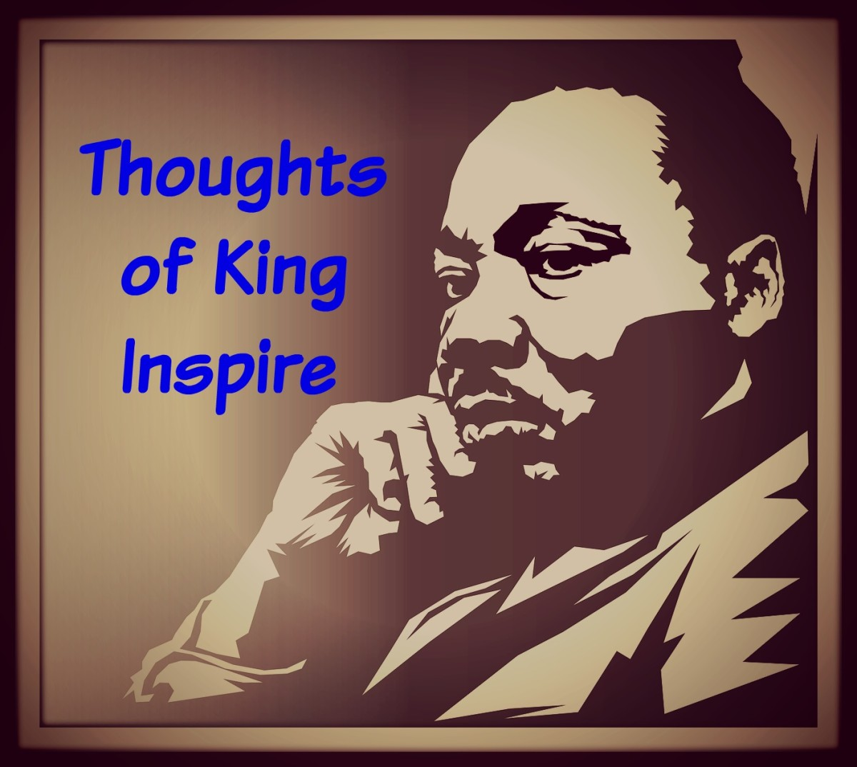 Turn your thoughts to the thoughts of martin Luther King, Jr.