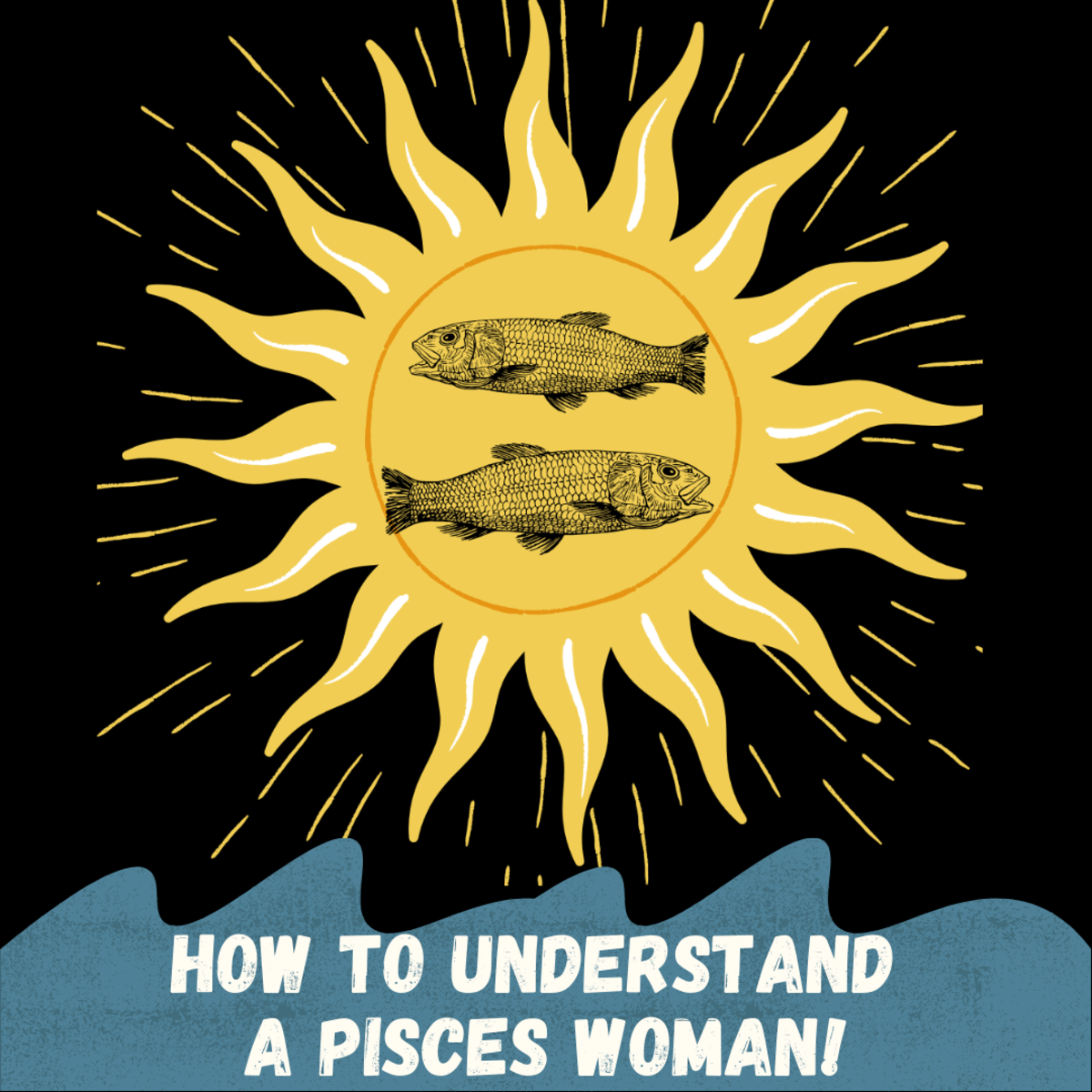 Read on to learn how to understand a Pisces woman!
