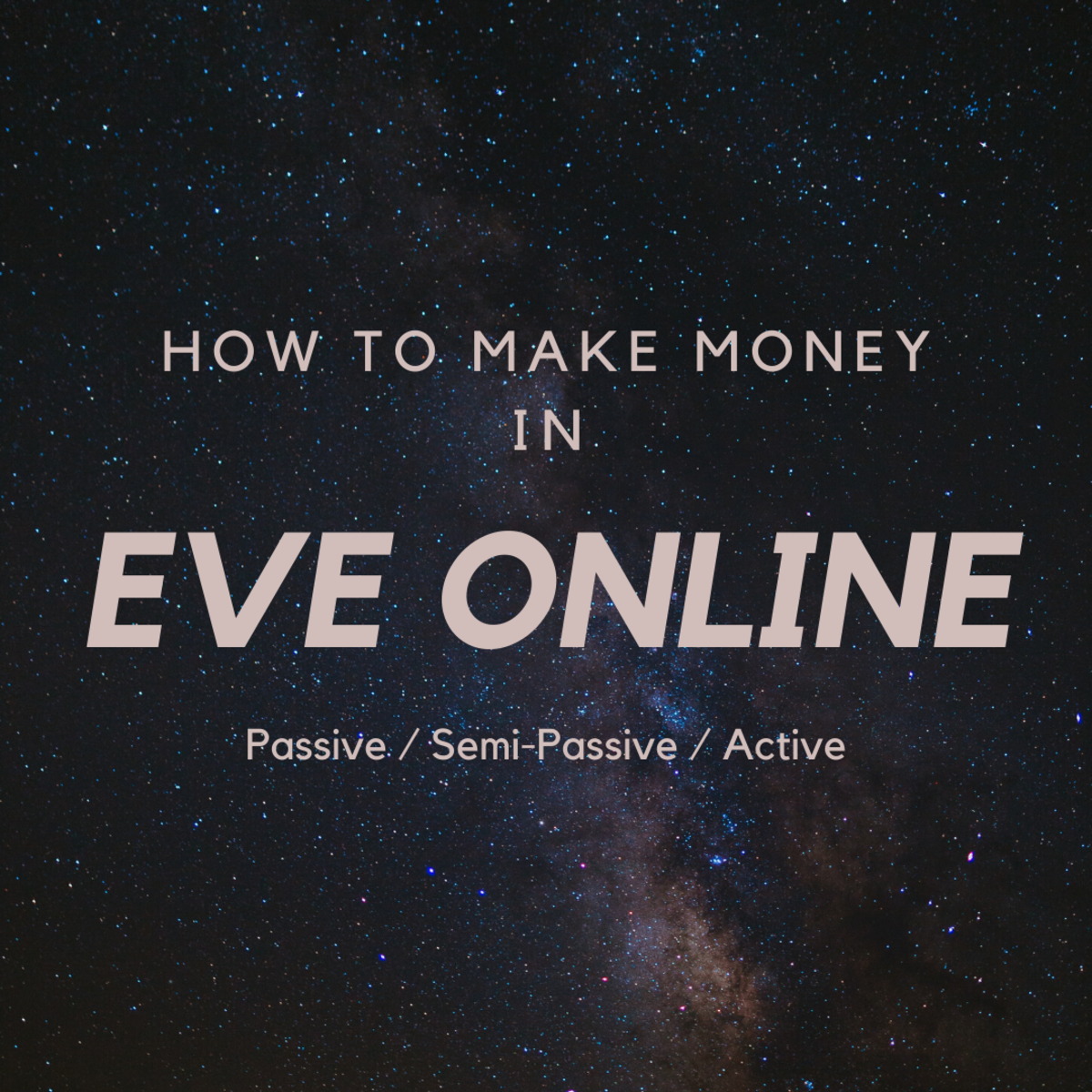 "Learn how to make money in ""Eve Online"" with three different levels of engagement."