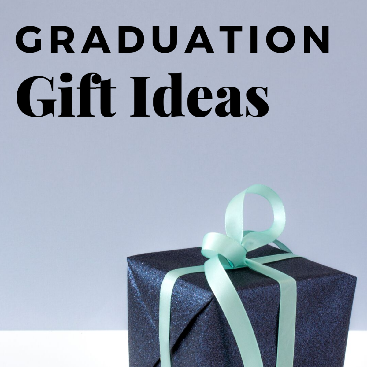 What to Give a Boy for High-School Graduation
