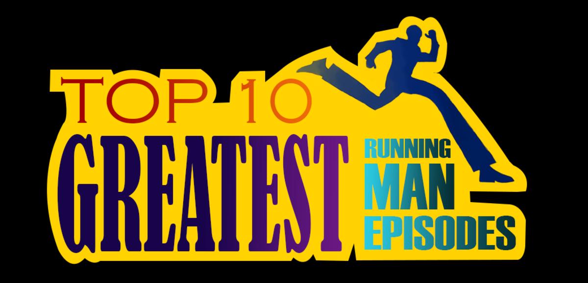 Top 10 Greatest Running Man Episodes