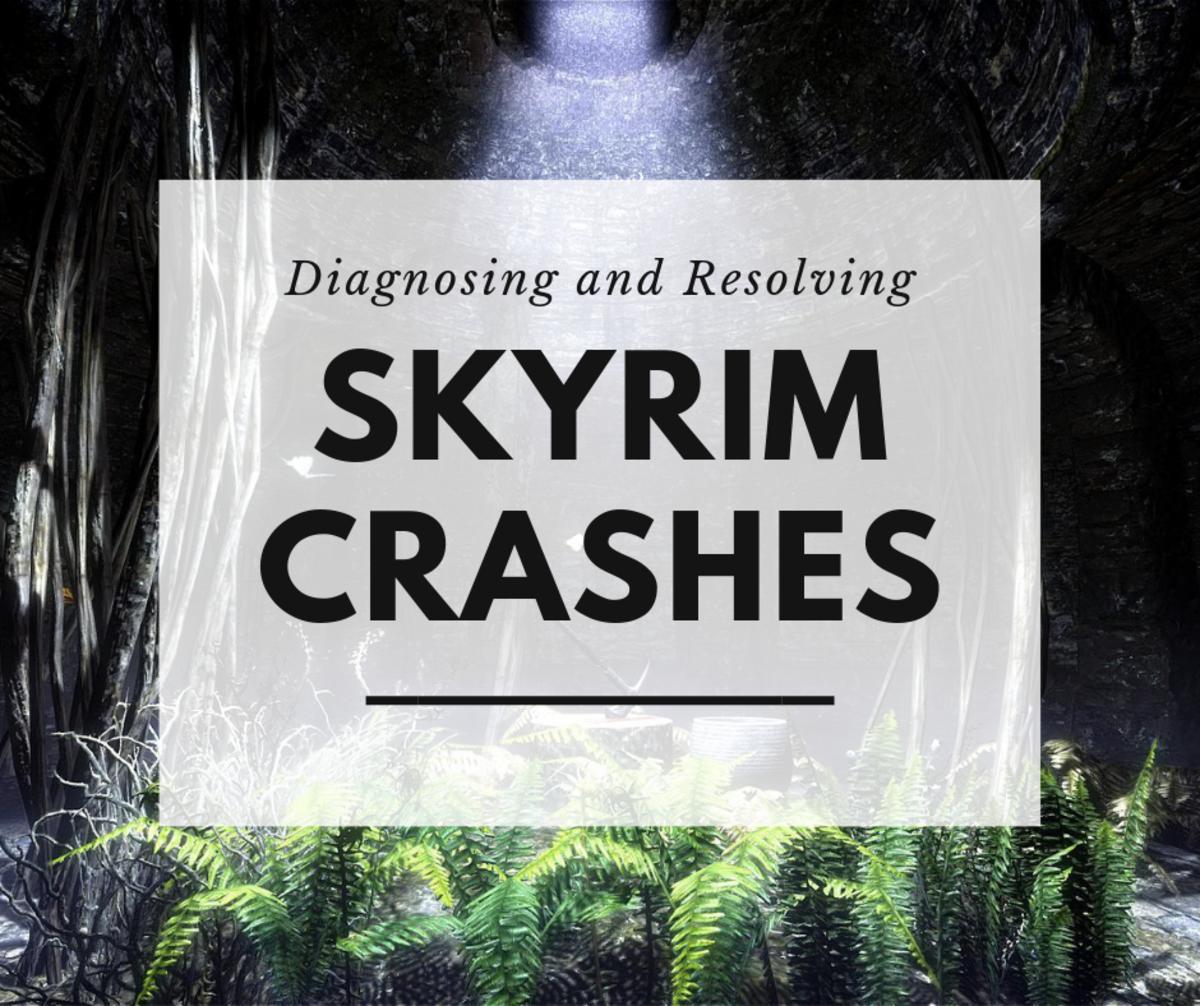 """How to Diagnose and Resolve a """"Skyrim"""" Crash"""