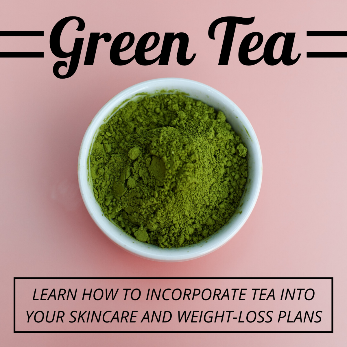Benefits of Drinking Green Tea for Skin Health and Weight Loss