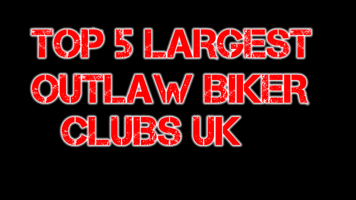 The Top 5 Largest Outlaw Motorcycle Clubs of the Uk