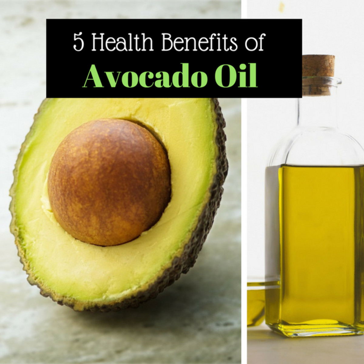 5 Health Benefits of Avocado Oil