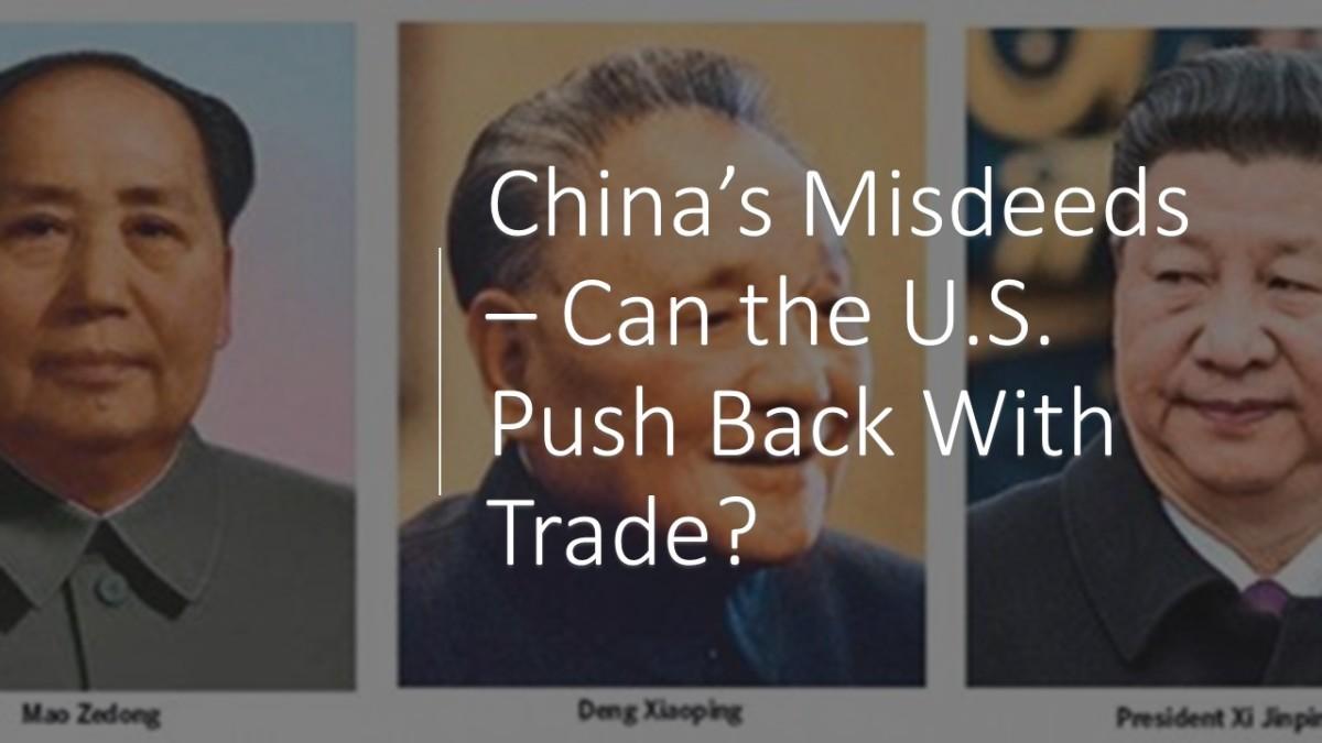 A Brief Look at China's Misdeeds and the US Trade Response