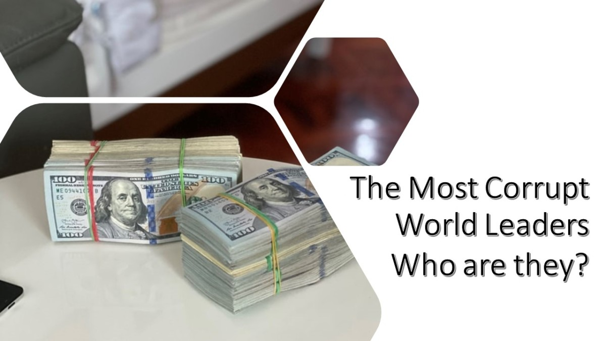 The 6 Most Corrupt World Leaders in Recent History