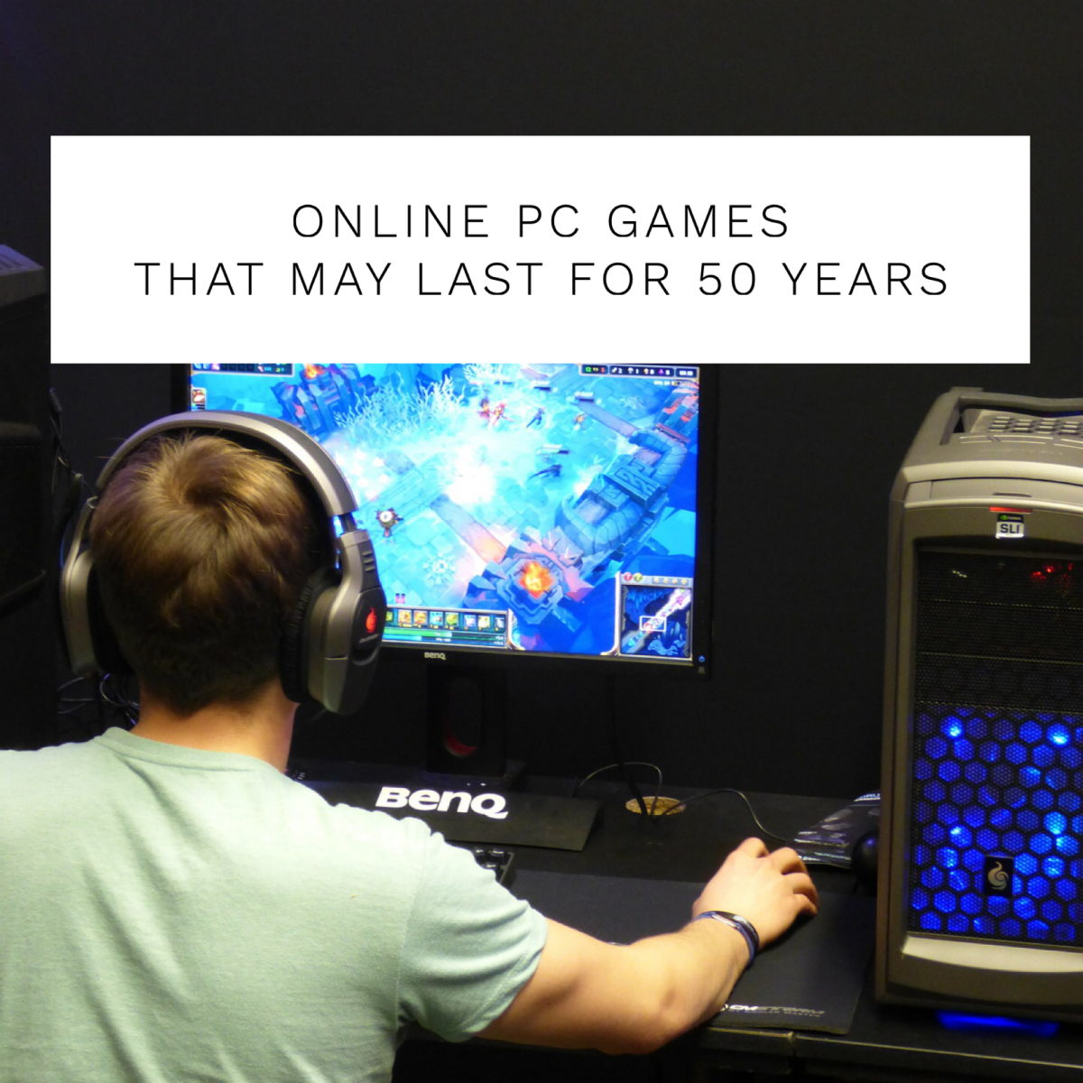 Top 4 Online PC Games That May Last for 50 Years