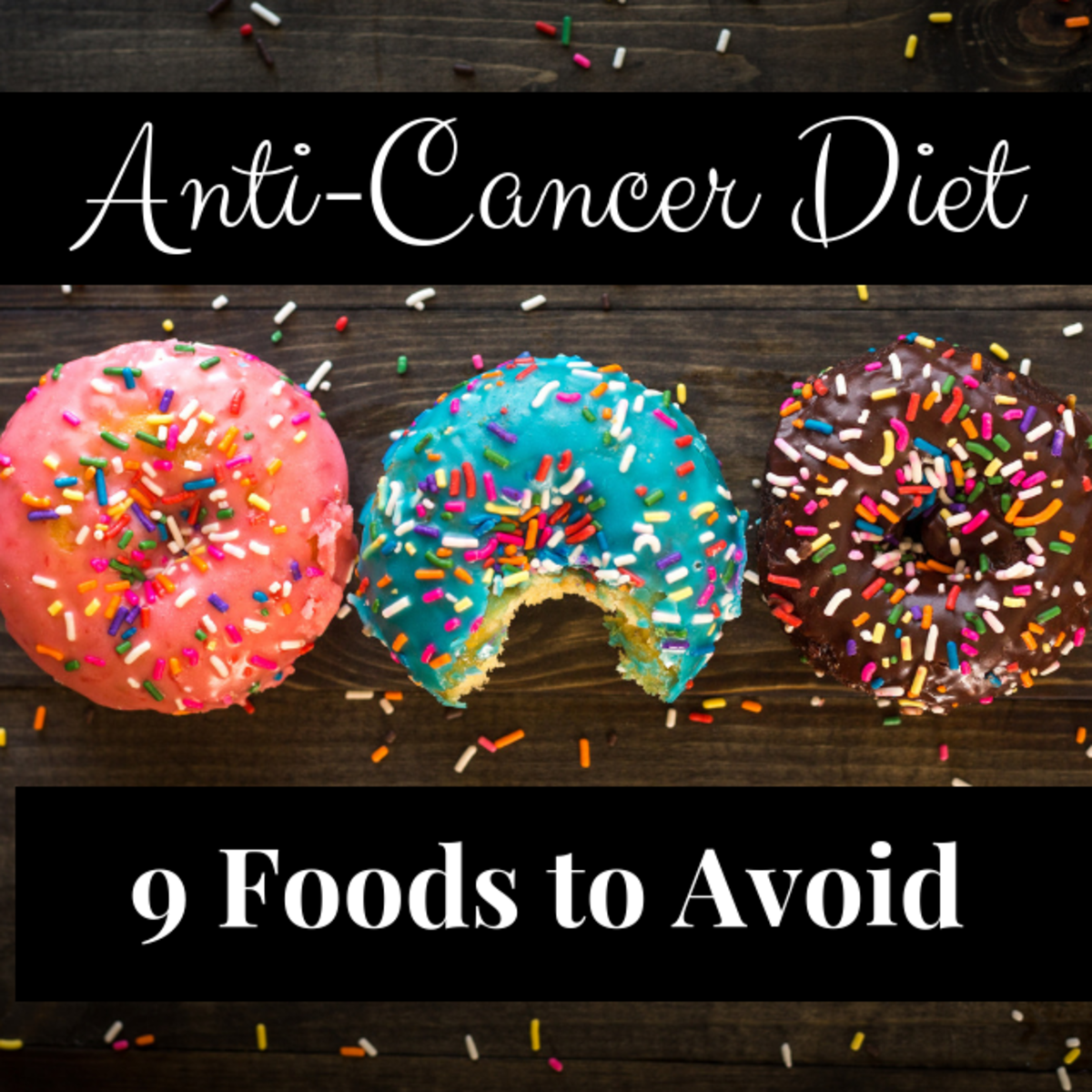 9 Foods to Avoid on an Anti-Cancer Diet