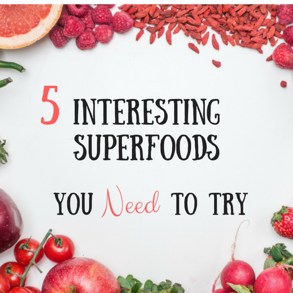 5 Interesting Superfoods You Need to Try