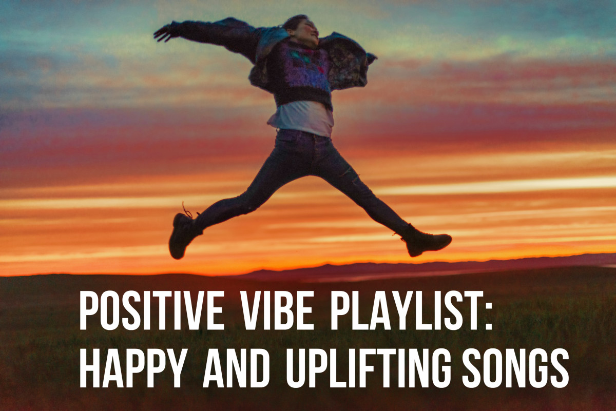 Positive Vibe Playlist:  66 Happy and Uplifting Songs to Put You In a Good Mood