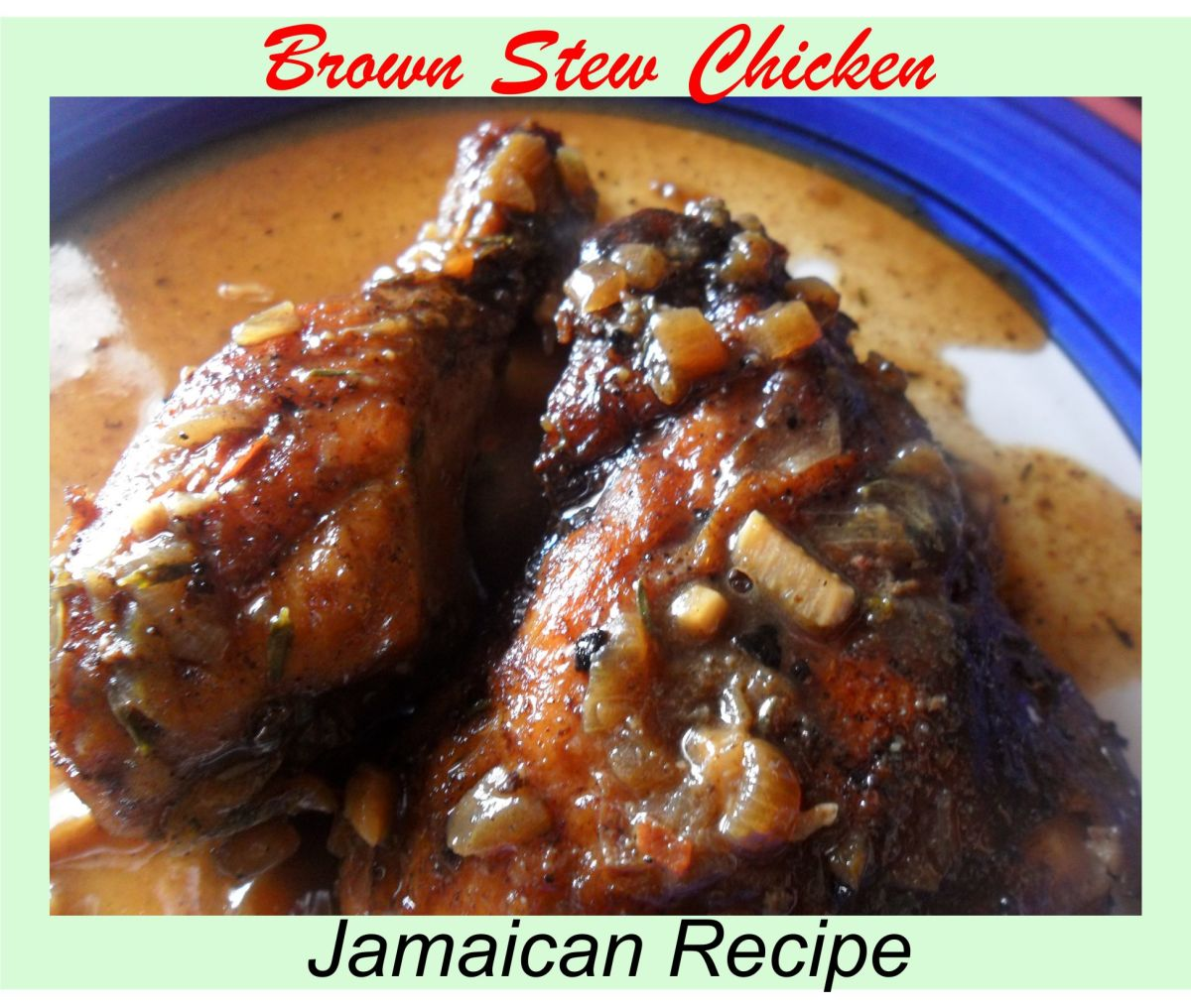 Brown Stew Chicken Jamaican Recipe