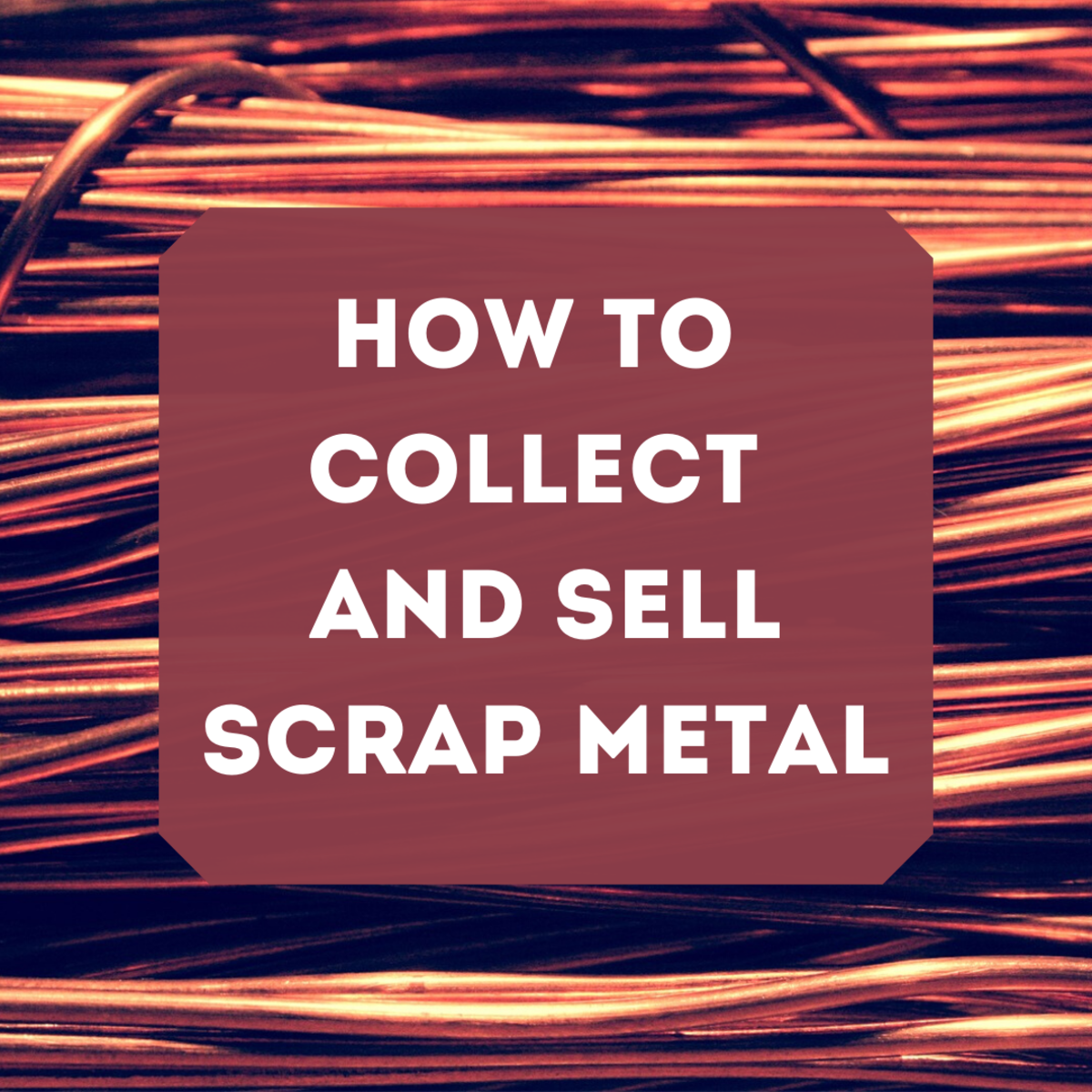 Learn how to make money by recycling scrap metal.