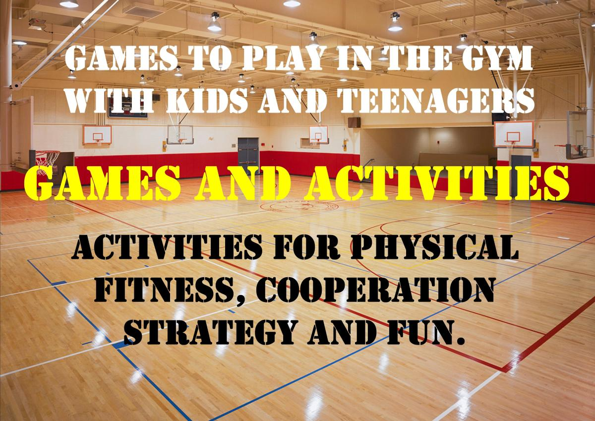Games to Play with Kids in a Gym: For Youth Group, P.E., or Therapy
