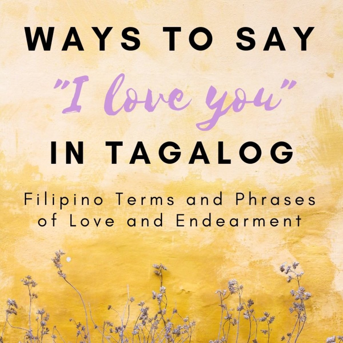 "How to Say ""I Love You"" in Tagalog: Filipino Words and Terms of Endearment"