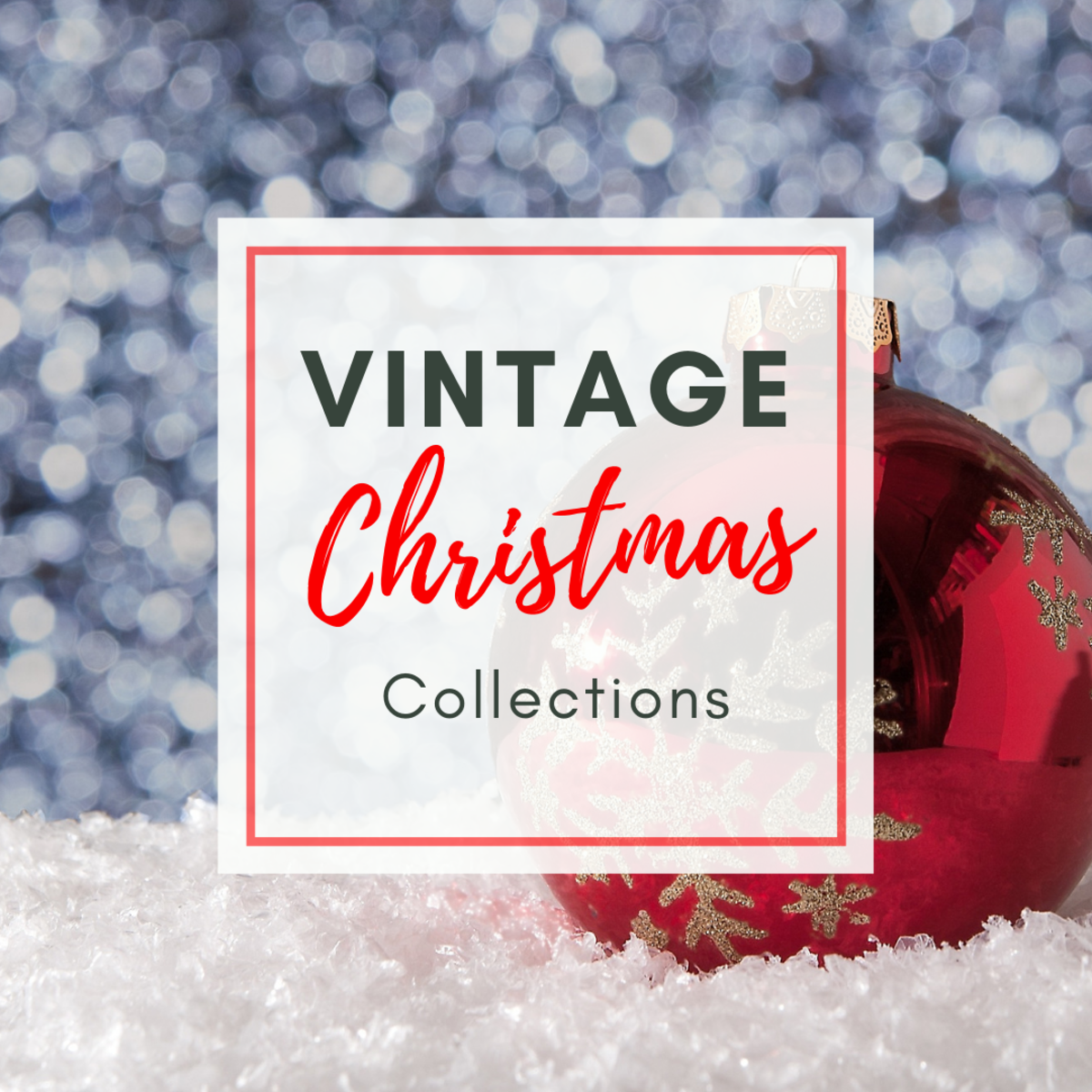 Collecting Vintage Christmas Ornaments and Decor