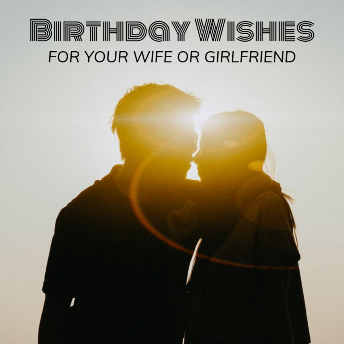 Example Birthday Wishes for a Wife or Girlfriend