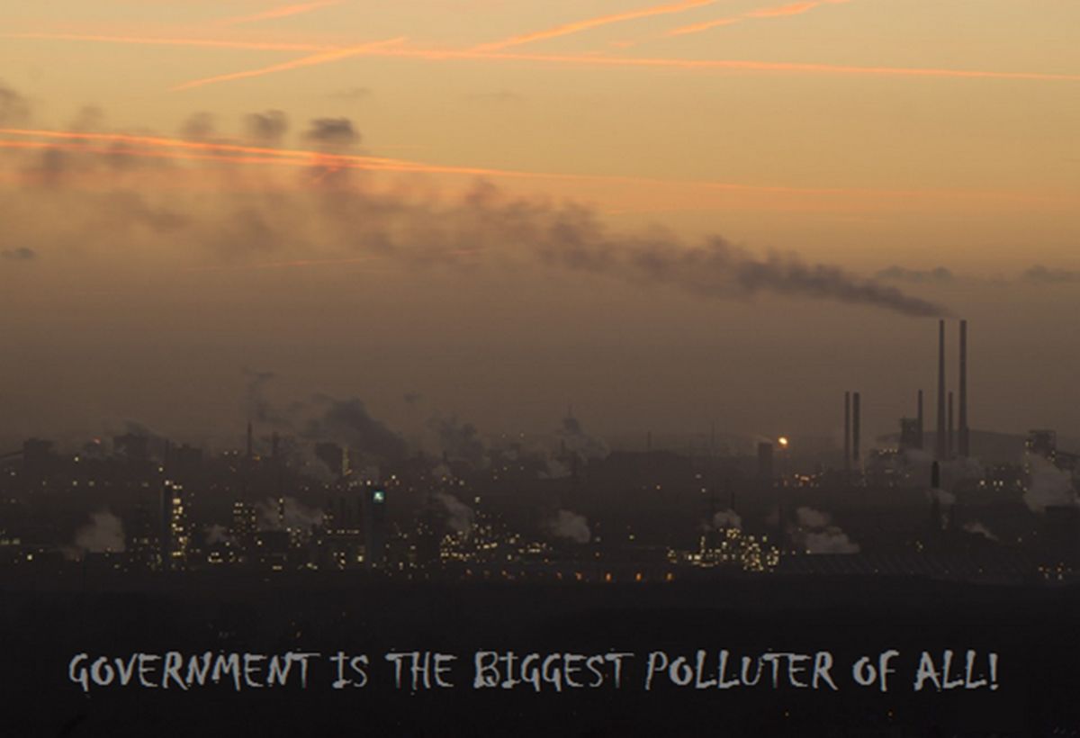 Only the Free Market Can Stop Government Pollution