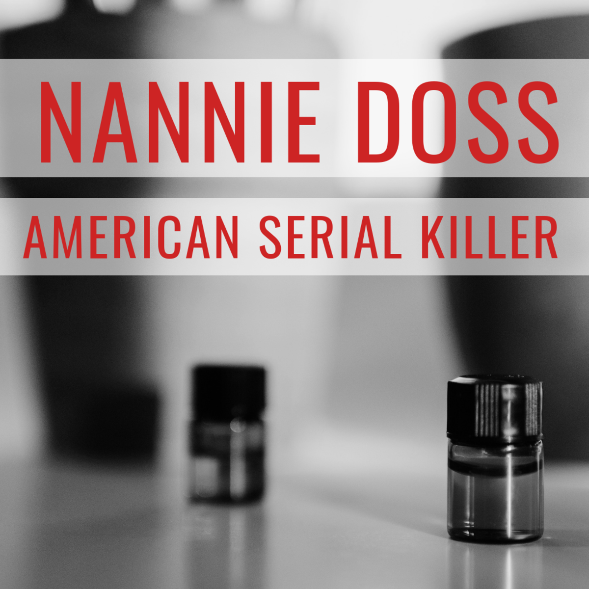 "Nannie Doss was also known by her nickname, ""The Giggling Granny."""