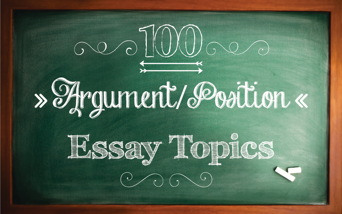 Argument Essay Topics - Homework & Study Tips - About com