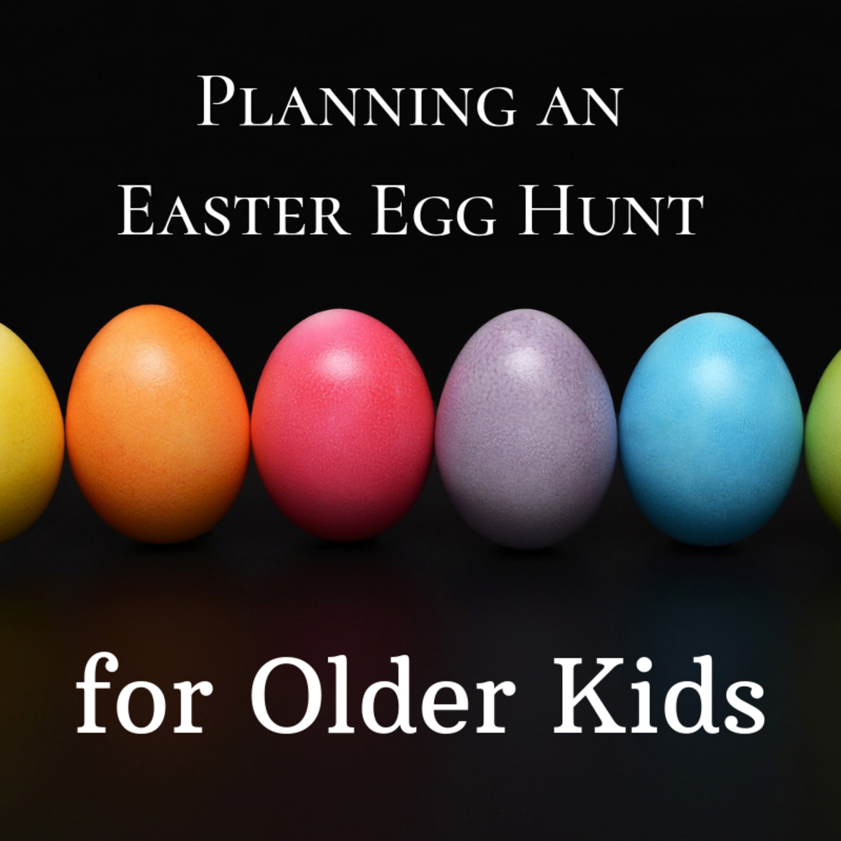 How to Plan an Easter Egg Hunt for Older Kids