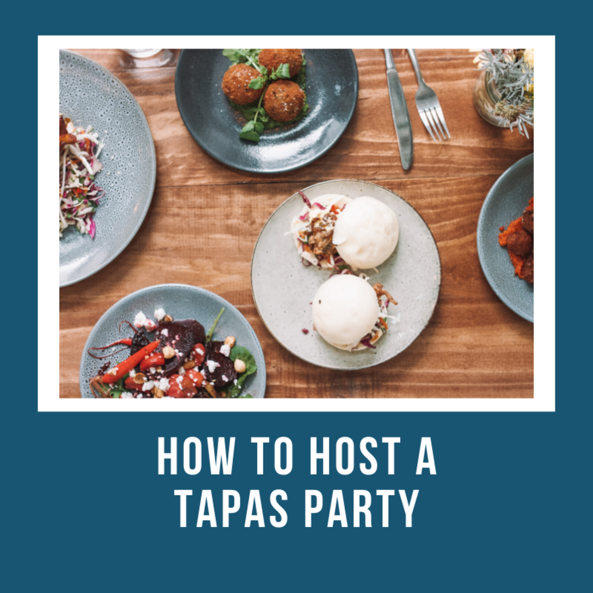 How to Host a Tapas Party With Recipes and Menu Suggestions