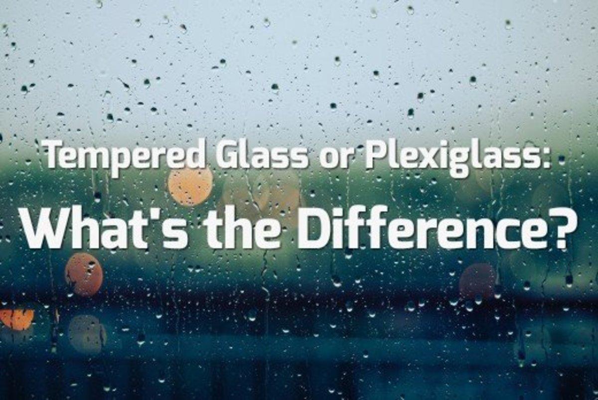 Plexiglass vs. Tempered Glass