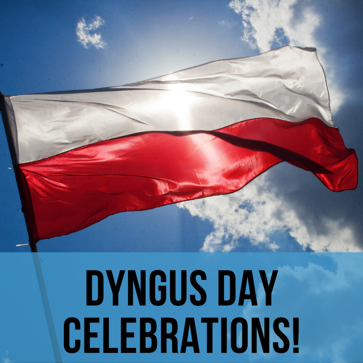 The red and white colors of the Flag of Poland are prominent features of Dyngus Day.