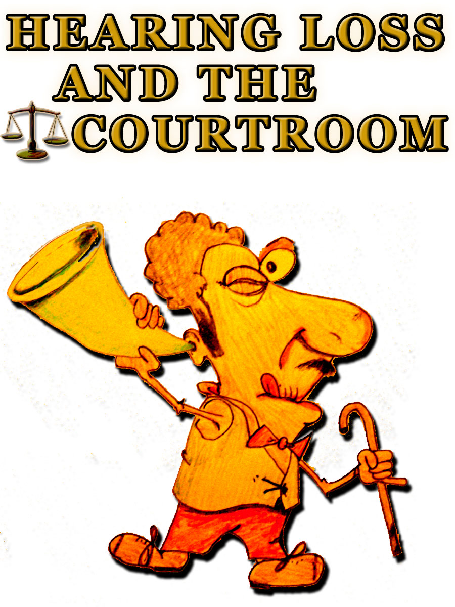 Hearing Loss and the Courtroom
